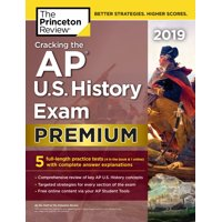 Cracking the AP U.S. History Exam 2019, Premium Edition : 5 Practice Tests + Complete Content Review