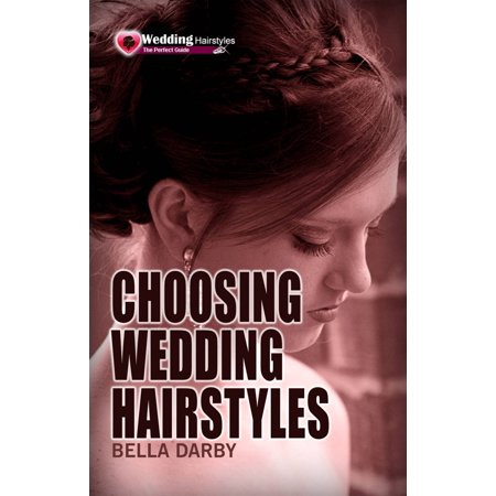 Choosing Wedding Hairstyle: How to Select Right Wedding Hairstyle in 10 Minutes or Less - (The Right Hairstyle For Your Face Shape)