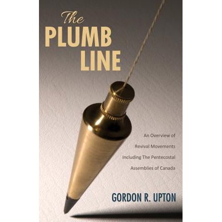 The Plumb Line : An Overview of Revival Movements Including the Pentecostal Assemblies of