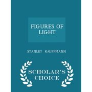 Figures of Light - Scholar's Choice Edition