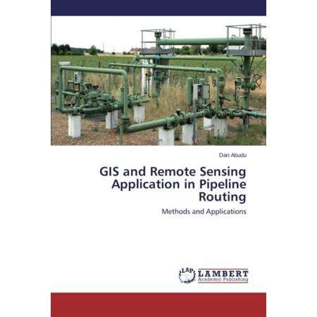 Gis And Remote Sensing Application In Pipeline Routing
