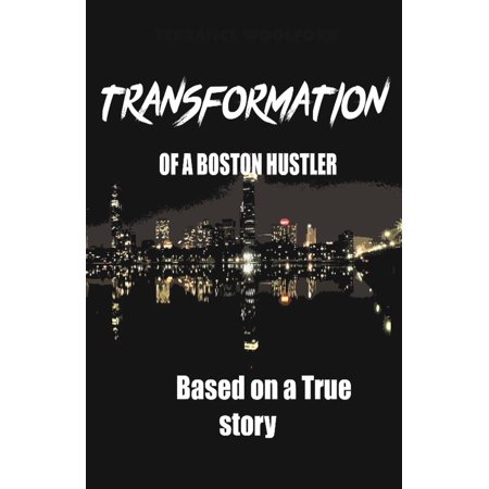 Transformation of a Boston Hustler : Based on a True (American Hustle Based On A True Story)