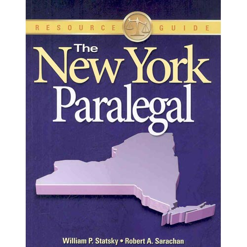 The New York Paralegal: Essential Rules, Documents, and Resources