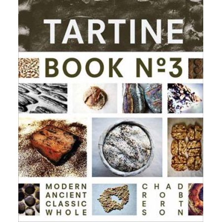 Tartine: Modern Ancient Classic Whole Deal