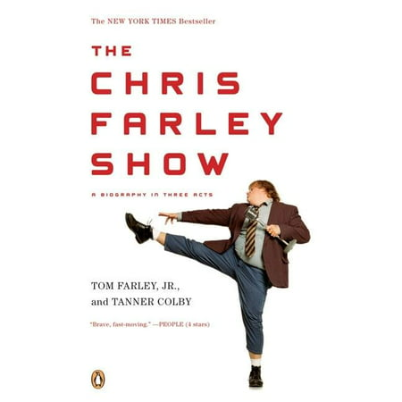 The Chris Farley Show : A Biography in Three Acts (Paperback)