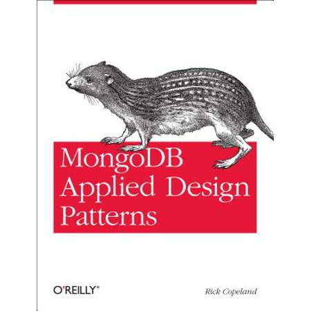 Mongodb Applied Design Patterns : Practical Use Cases with the Leading Nosql
