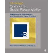 Strategic Corporate Social Responsibility : Stakeholders, Globalization, and Sustainable Value Creation