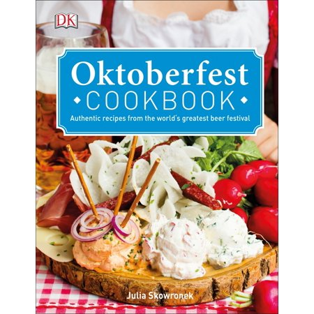 Oktoberfest Cookbook : Authentic Recipes from the World s Greatest Beer Festival for $<!---->