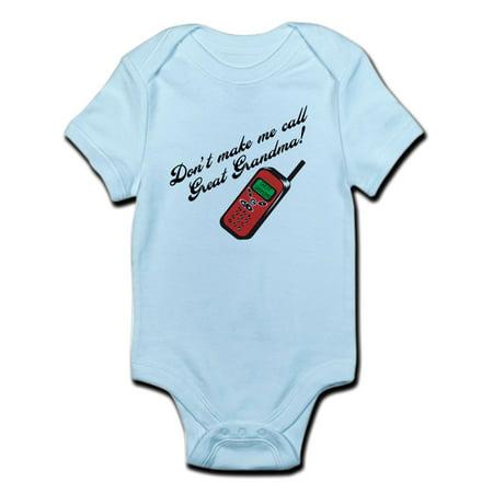 CafePress - Don't Make Me Call Great Grandma! Infant Bodysuit - Baby Light Bodysuit