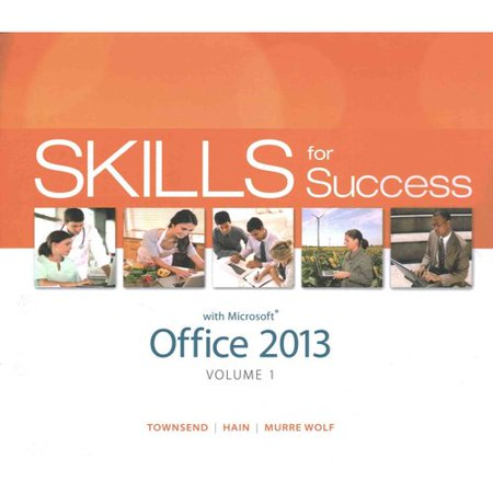 Skills For Success With Office 2013   Visualizing Technology Complete   Myitlab With Pearson Etext