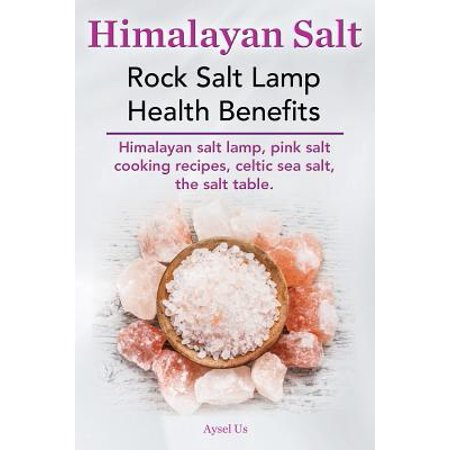 Pink Sea Salt Lamps : Himalayan Salt. Rock Salt Lamp Health Benefits. Himalayan Salt Lamp, Pink Salt Cooking Recipes ...