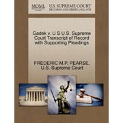 Gadek V. U S U.S. Supreme Court Transcript of Record with Supporting Pleadings