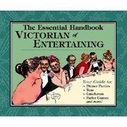 The Essential Handbook of Victorian Entertaining (Paperback)