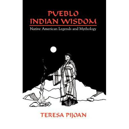 - Pueblo Indian Wisdom : Native American Legends and Mythology