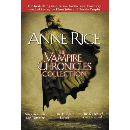 The Vampire Chronicles Collection : Interview with the Vampire, The Vampire Lestat, The Queen of the (Devil Vampire Chronicles Book)