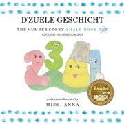 The Number Story 1 D'ZUELE GESCHICHT: Small Book One English-Luxembourgish (Paperback)