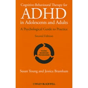 Cognitive-Behavioural Therapy for ADHD in Adolescents and Adults : A Psychological Guide to Practice (Edition 2) (Hardcover)