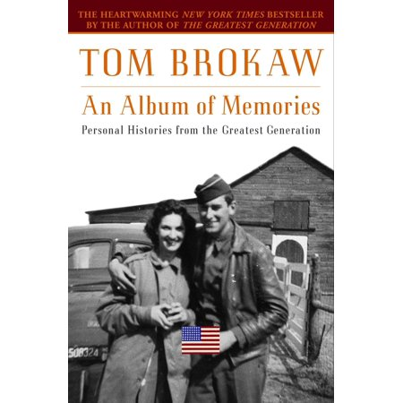 An Album of Memories : Personal Histories from the Greatest Generation