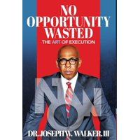 No Opportunity Wasted : The Art of Execution