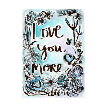 Love You More Print Wall Art By Linda Woods