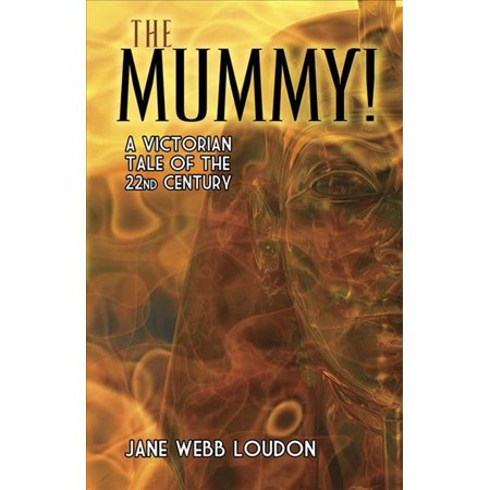 The Mummy   A Victorian Tale Of The 22Nd Century