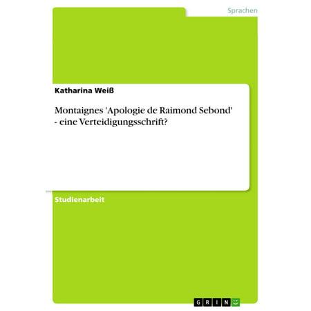 Montaignes 'Apologie de Raimond Sebond' - eine Verteidigungsschrift? -