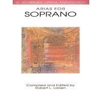 G. Schirmer Opera Anthology: Arias for Soprano: G. Schirmer Opera Anthology (Paperback)