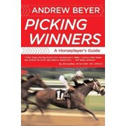 Picking Winners : A Horseplayer's Guide