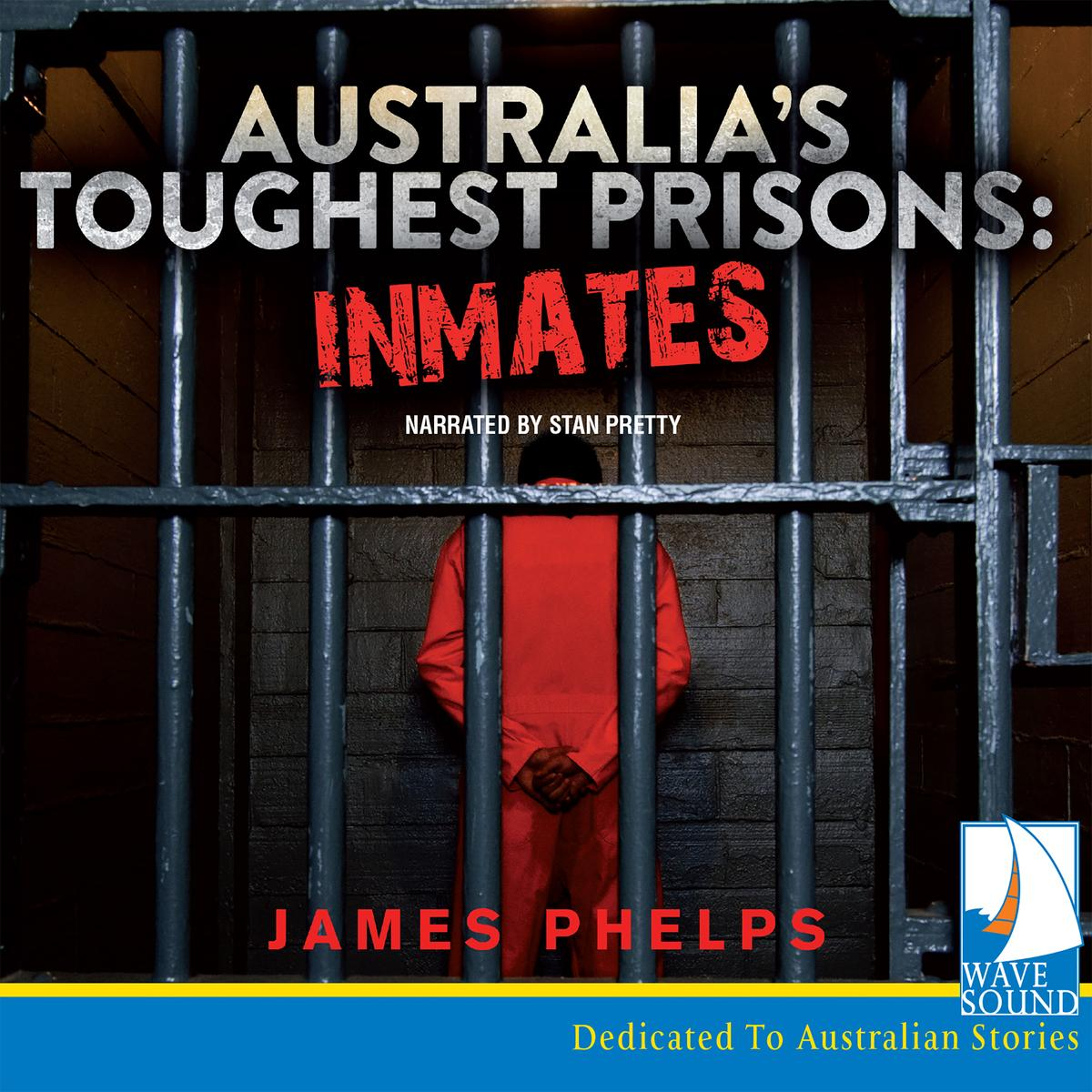 Australia's Toughest Prisons: Inmates - Audiobook