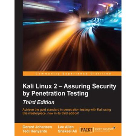 Kali Linux 2 – Assuring Security by Penetration Testing - Third Edition -