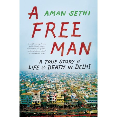 A Free Man : A True Story of Life & Death in