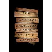The Captive Condition : A Novel