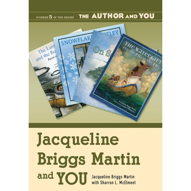Author and You: Jacqueline Briggs Martin and You (Paperback)