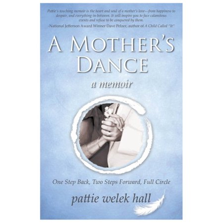 A Mother's Dance : One Step Back, Two Steps Forward, Full Circle