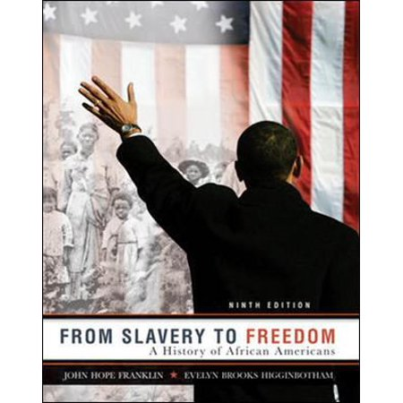 From Slavery To Freedom  A History Of African Americans