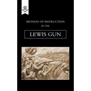 Method of Instruction in the Lewis Gun 1917