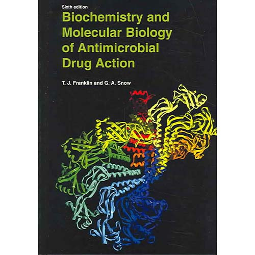 Biochemistry And Molecular Biology Of Antimicrobial Drug Action