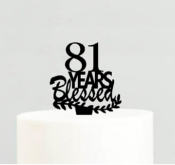 81st Birthday / Anniversary Blessed Years Cake Decoration Topper