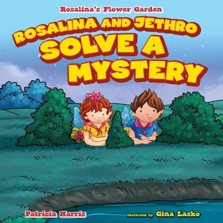 Rosalina and Jethro Solve a Mystery - eBook