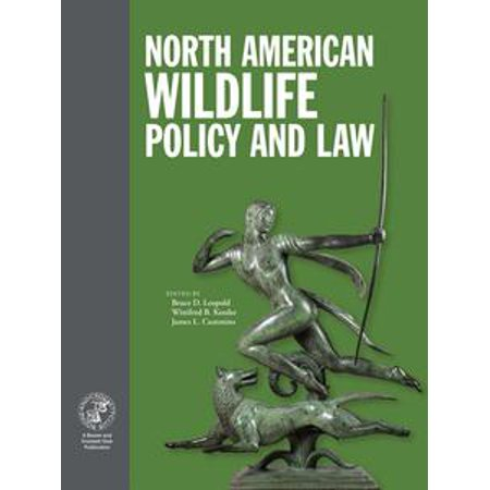North American Wildlife Policy and Law - eBook
