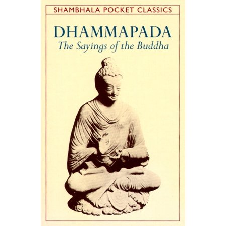 - Dhammapada : The Sayings of the Buddha