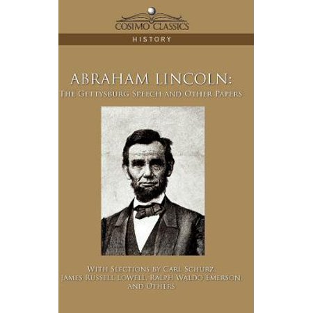 Abraham Lincoln : The Gettysburg Speech and Other