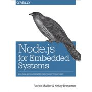 Node.JS for Embedded Systems : Using Web Technologies to Build Connected Devices