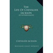 The Life of Chevalier Jackson (Hardcover)