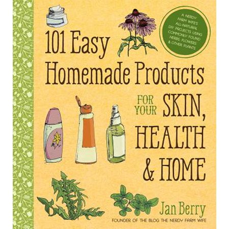 101 Easy Homemade Products for Your Skin, Health & Home - (Easy January Crafts)