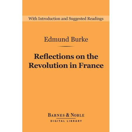 Reflections on the Revolution in France (Barnes & Noble Digital Library) -