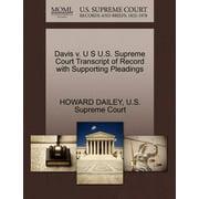 Davis V. U S U.S. Supreme Court Transcript of Record with Supporting Pleadings