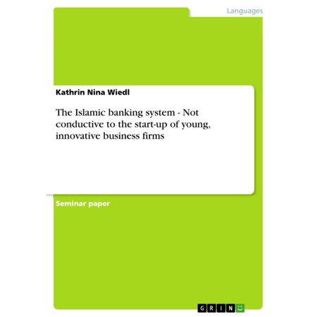 The Islamic banking system - Not conductive to the start-up of young, innovative business firms -