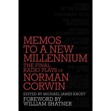Memos to a New Millennium: The Final Radio Plays of Norman Corwin by