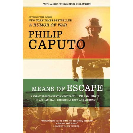 Means of Escape : A War Correspondent's Memoir of Life and Death in Afghanistan, the Middle East, and